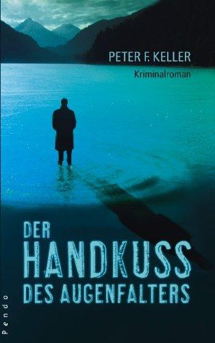 Der Handkuss des Augenfalters: Kriminalroman