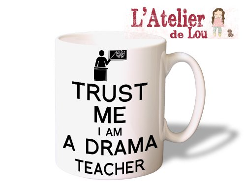Trust Me I'm a Drama Teacher Mug Kaffeetasse Kaffeebecher - Originelle Geschenke - Spülmachinenfest