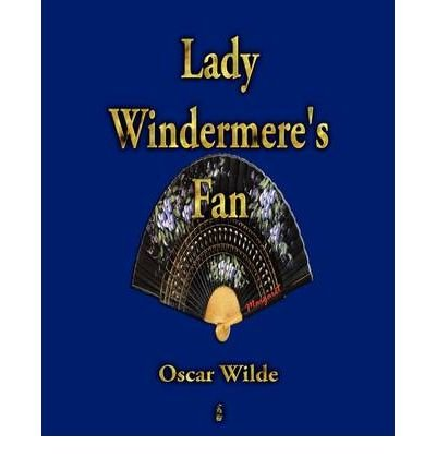 [(Lady Windermere's Fan)] [Author: Oscar Wilde] published on (June, 2009)