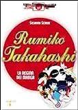 Rumiko Takahashi. La regina dei manga