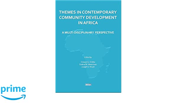 THEMES IN CONTEMPORARY COMMUNITY DEVELOPMENT IN AFRICA: A MULTI-DISCIPLINARY PERSPECTIVE