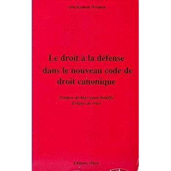 Le droit à la défense dans le nouveau code de droit canonique. Préface de Mgr Jean Bonfils évêque de Nice