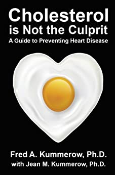 Cholesterol is Not the Culprit: A Guide to Preventing Heart Disease (English Edition) de [Kummerow, Fred]
