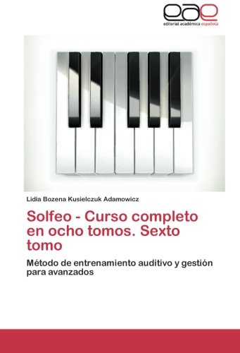 Solfeo - Curso Completo En Ocho Tomos. Sexto Tomo
