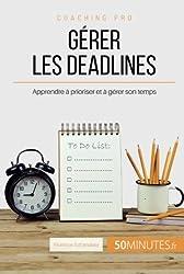 Gérer les deadlines : apprendre à prioriser et à gérer son temps