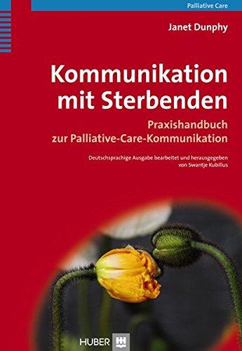 Kommunikation mit Sterbenden: Praxishandbuch zur Palliative-Care-Kommunikation