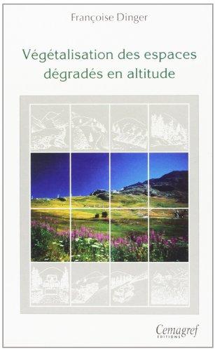 Végétalisation des espaces dégradés en altitude par Francoise Dinger