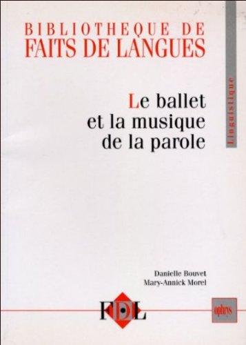 Le ballet et la musique de la parole : le geste et l'intonation dans le dialogue oral en français par Mary-Annick Morel