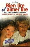 Bien lire et Aimer lire - Livre 3, Cours préparatoire et élémentaire, cahier d'exercices de lecture syllabique