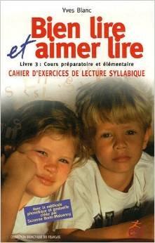 Bien lire et Aimer lire : Livre 3, Cours préparatoire et élémentaire, cahier d'exercices de lecture syllabique