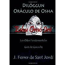 Dilóggun, Oráculo de Osha y sus Odus Fundamentales