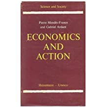 Economics and action / by Pierre Mendes-France and Gabriel Ardant