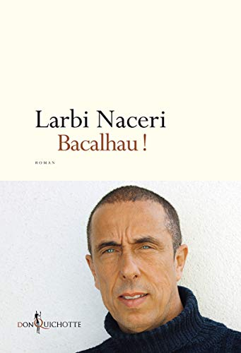 Bacalhau ! par Larbi Naceri