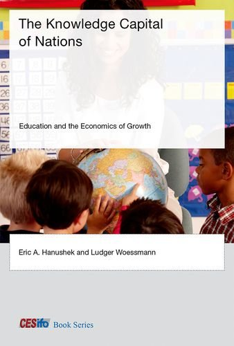 The Knowledge Capital of Nations: Education and the Economics of Growth (CESifo Book Series) por Eric A. Hanushek