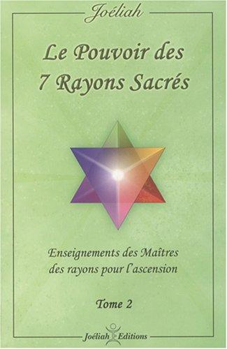 Le pouvoir des 7 rayons sacrés