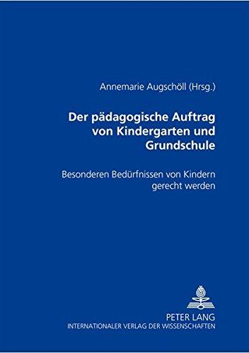 Der pädagogische Auftrag von Kindergarten und Grundschule: Besonderen Bedürfnissen von Kindern gerecht werden