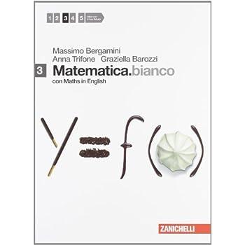 Matematica.bianco. Con Maths In English. Per Le Scuole Superiori. Con Espansione Online: 3