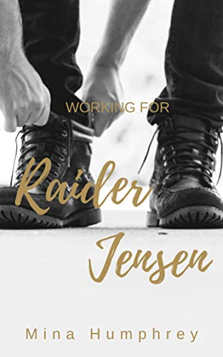 Working for Raider Jensen von [Humphrey, Mina]