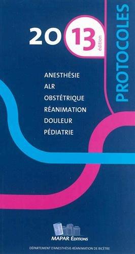 Protocoles 2013 : Anesthesie, Réanimation par MAPAR