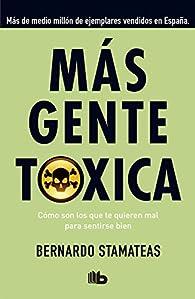 Más gente tóxica par Bernardo Stamateas