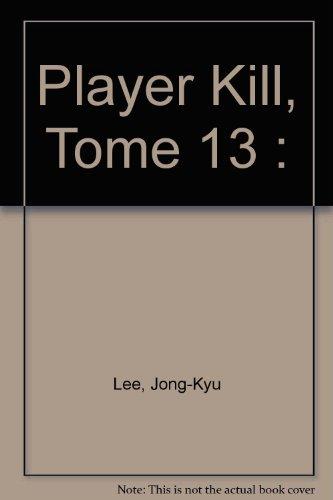 Player Kill, Tome 13 :