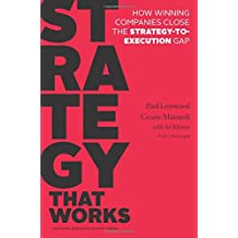 Strategy That Works: How Winning Companies Close the Strategy-to-Execution Gap
