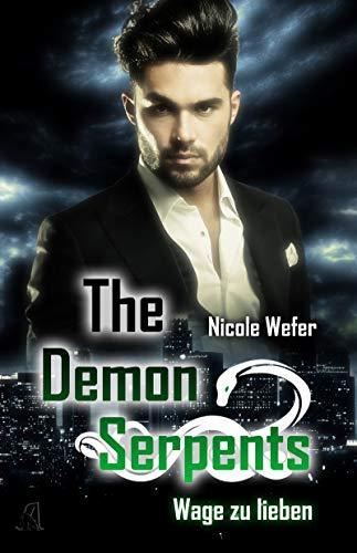 The Demon Serpents: Wage zu lieben von [Wefer, Nicole]