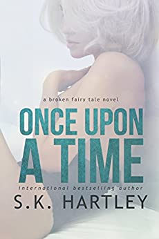 Once Upon A Time (A Broken Fairy Tale Book 1) by [Hartley, S.K.]