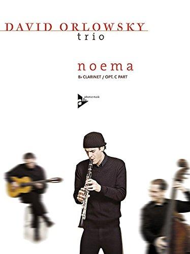 Noema: David Orlowsky Trio. Klarinette oder Flöte (C-Stimme opt.). Spielbuch. (Advance Music)
