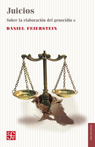Juicios. Sobre la elaboración del genocidio, II por Daniel Feierstein