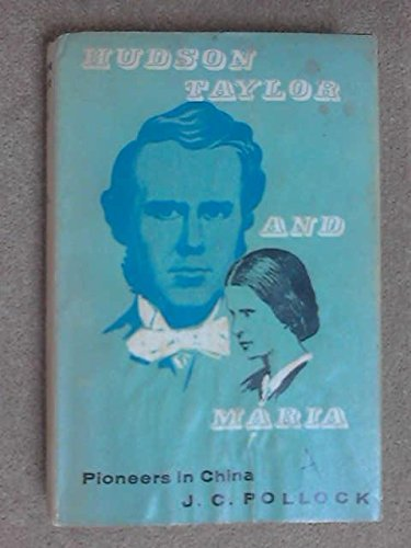 Hudson Taylor and Maria, Pioneers in China for sale  Delivered anywhere in UK