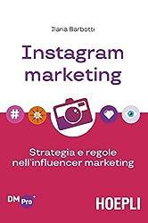 Instagram marketing: Strategia e regole nell'influencer marketing