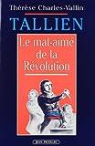 Tallien : Le mal-aimé de la Révolution