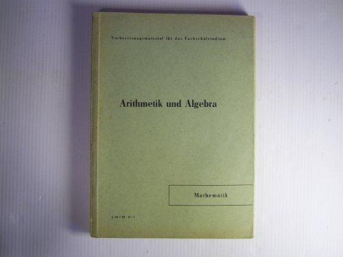 Vorbereitungsmaterial für das Fachschulstudium Mathematik Arithmetik und Algebra