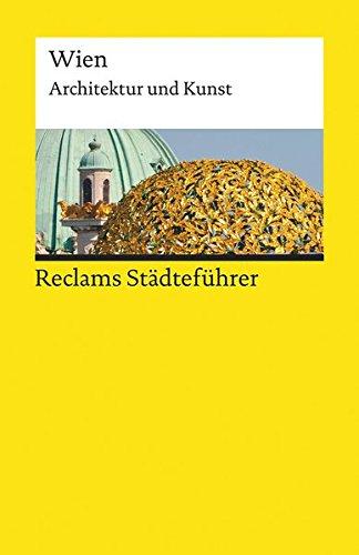 Reclams Städteführer Wien: Architektur und Kunst (Reclams Universal-Bibliothek, Band 19305)