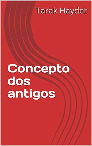 Concepto dos antigos (Galician Edition) por Tarak  Hayder