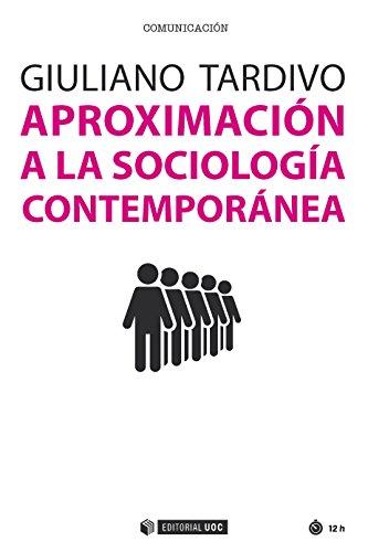 Aproximación a la sociología contemporánea (Manuales nº 472) por Giuliano Tardivo