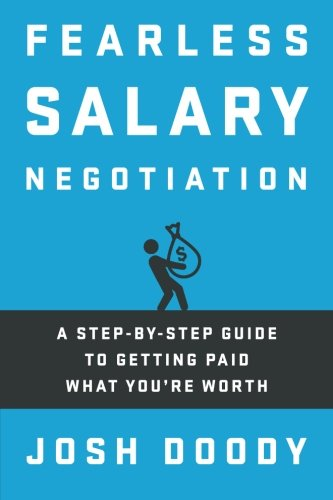 Fearless Salary Negotiation: A step-by-step guide to getting paid what you're worth