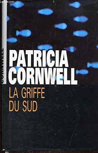 La griffe du Sud par Patricia Cornwell, Jean Esch (Relié)