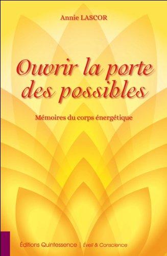 Ouvrir la porte des possibles - Mémoires du corps énergétique