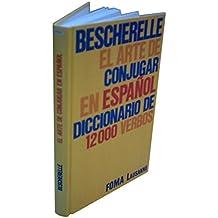 Bescherelle : El arte de conjugar en español, Francis Mateo, Antonio J. Rojo Sastr