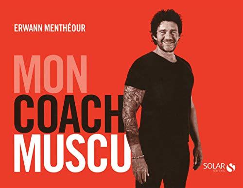 Mon coach - Musculation par Erwann MENTHEOUR
