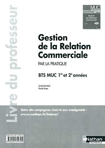 Gestion de la Relation Commerciale - BTS 1re et 2e années - Livre du professeur par