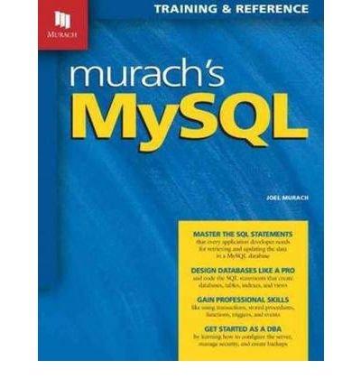 [ [ Murach's MySQL [ MURACH'S MYSQL ] By Murach, Joel ( Author )May-01-2012 Paperback ] ] By Murach, Joel ( Author ) May - 2012 [ Paperback ]