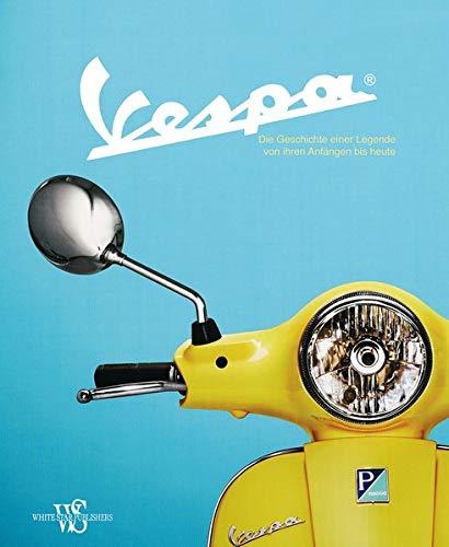 Vespa: Die Geschichte einer Legende von ihren Anfängen bis heute. Die Chronik mit allen Modellen, Prototypen und Sondermodellen. par Cordara Stefano