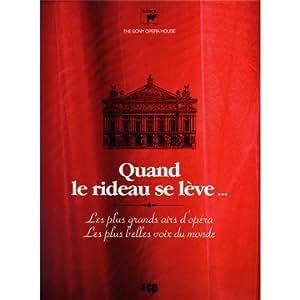Quand Le Rideau Se Lève : Les Plus Grands Airs D'Opéra, Les Plus Belles Voix Du Monde