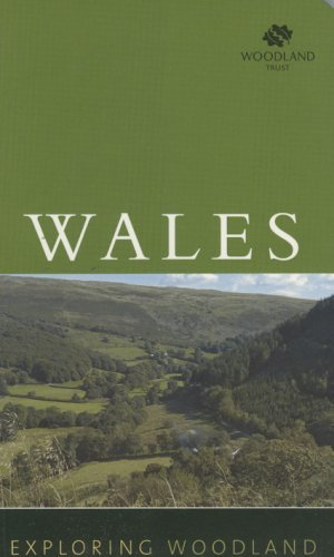 Exploring Woodland: Wales by Woodland Trust (2007-02-01)