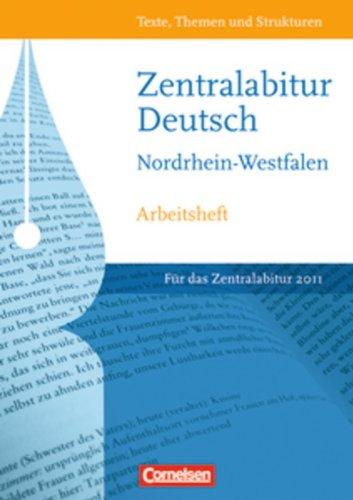 Texte, Themen und Strukturen - Nordrhein-Westfalen: Zentralabitur 2011: Arbeitsheft zur Abiturvorbereitung. Mit eingelegtem Lösungsheft
