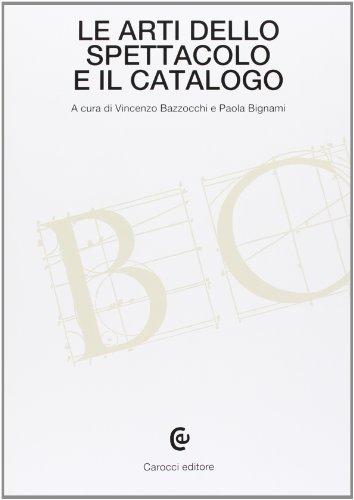 Le arti dello spettacolo e il catalogo