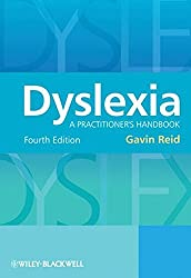 Dyslexia: A Practitioner's Handbook: A Practioner's Handbook